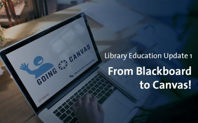 Library Education Update #1: From Blackboard to Canvas!